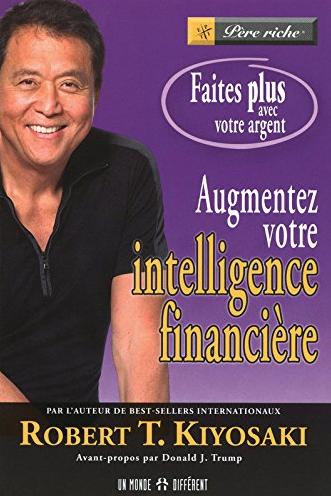 Augmentez votre intelligence financière – Robert Kiyosaki